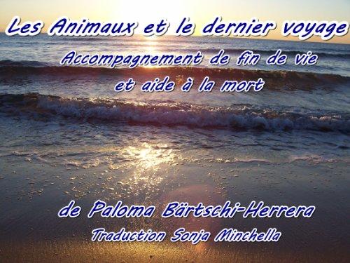 Couverture du livre Les Animaux et le dernier voyage - Accompagnement de fin de vie et aide à la mort