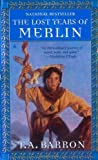 The Lost Years of Merlin (044100668X) by Barron, T. A.