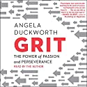 Grit: The Power of Passion and Perseverance | Livre audio Auteur(s) : Angela Duckworth Narrateur(s) : Angela Duckworth