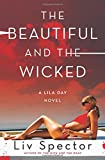 The Beautiful and the Wicked: A Lila Day Novel <br>(Lila Day Novels)	 by  Liv Spector in stock, buy online here