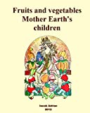 Fruits and vegetables Mother Earth's children