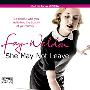 She May Not Leave | [Fay Weldon]