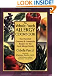 The Whole Foods Allergy Cookbook: Two...