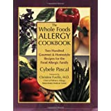 The Whole Foods Allergy Cookbook, 2nd Edition: Two Hundred Gourmet & Homestyle Recipes for the Food Allergic Familyby Cybele Pascal