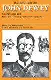 The Early Works of John Dewey, Volume 3, 1882 - 1898: Essays and Outlines of a Critical Theory of Et (0809327937) by John Dewey