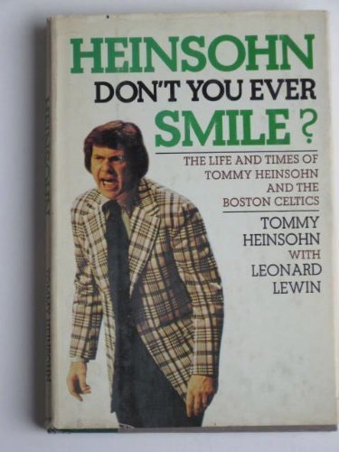 Heinsohn, don't you ever smile?: The life & times of Tommy Heinsohn & the Boston Celtics at Amazon.com
