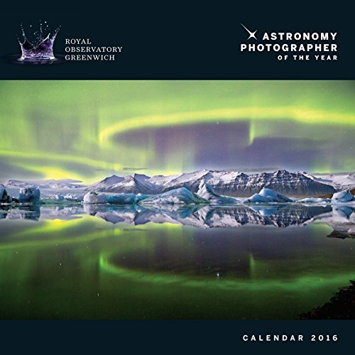 Astronomy Photographer of the Year - R.O.G. Wall Calendar 2016 (Square)