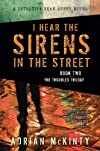I Hear the Sirens in the Street (Troubles Trilogy)