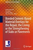 img - for Bonded Cement-Based Material Overlays for the Repair, the Lining or the Strengthening of Slabs or Pavements: State-of-the-Art Report of the RILEM ... 193-RLS (RILEM State-of-the-Art Reports) book / textbook / text book