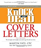 img - for Knock 'em Dead Cover Letters: Great letter techniques and samples for every step of your job search (Cover Letters That Knock 'em Dead) book / textbook / text book