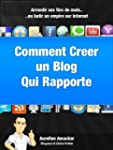 Comment Cr�er un Blog Qui Rapporte