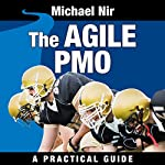 The Agile PMO: Leading the Effective, Value Driven, Project Management Office | Michael Nir