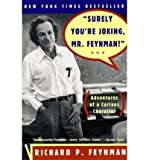 Richard Phillips Feynman Surely You're Joking, Mr. Feynman: Adventures of a Curious Character [ SURELY YOU'RE JOKING, MR. FEYNMAN: ADVENTURES OF A CURIOUS CHARACTER ] by Feynman, Richard Phillips (Author) Apr-17-1997 [ Paperback ]