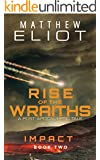 Rise of the Wraiths: A Post-Apocalyptic Tale (IMPACT Book 2)