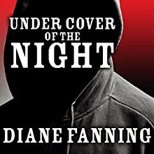 Under Cover of the Night: A True Story of Sex, Greed, and Murder (       UNABRIDGED) by Diane Fanning Narrated by Dan John Miller