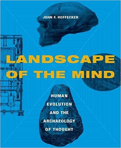 Landscape of the Mind: Archeology and the Evolution of Human Consciousness