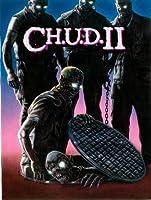 C.H.U.D. II: Bud The Chud [HD]