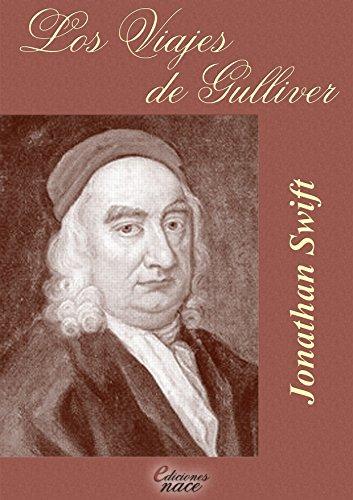 """Jonathan Swift - Los viajes de Gulliver (Con notas y completo): y """"Una modesta proposición"""" (anotado por Álvaro Díaz)"""