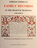 German-American Family Records in the Fraktur Tradition, Volume II - The Franklin and Marshall College Collection