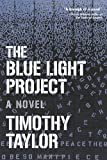 The Blue Light Project: A Novel (1593764022) by Taylor, Timothy