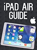 iPad Air Guide: Tips, Tricks & Walkthrough For Your New Device!