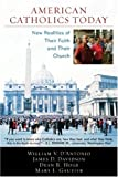 img - for American Catholics Today: New Realities of Their Faith and Their Church book / textbook / text book