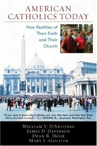 American Catholics Today: New Realities of Their Faith...