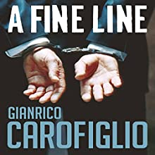 A Fine Line: Guido Guerrieri Series, Book 5 Audiobook by Gianrico Carofiglio Narrated by Sean Barrett