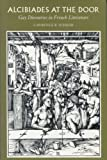img - for Alcibiades at the Door: Gay Discourses in French Literature by Lawrence R. Schehr (1996-01-31) book / textbook / text book