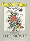 Footrot Flats: The Dog's Tale, The Making of the Movie (0864640781) by Murray Ball