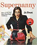 img - for Supernanny: How to Get the Best From Your Children book / textbook / text book