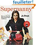 Supernanny: How to Get the Best from...