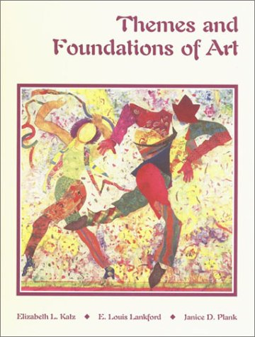 Themes and Foundations of Art Student Edition