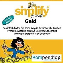 Simplify your life - Geld (Premium-Ausgabe): So einfach finden Sie Ihren Weg in die finanzielle Freiheit! Hörbuch von Marion Küstenmacher, Werner Küstenmacher Gesprochen von: Yannick Esters