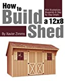 My Shed Plans: How to Build a 12 by 8 ft. Shed with Illustrations, Drawings, Blueprints, Tutorials & Step by Step Details