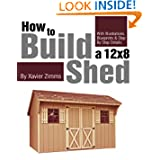 My Shed Plans: How to Build a 12 by 8 ft. Shed with Illustrations, Drawings, Blueprints & Step by Step Details...