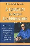 À chacun sa façon d'apprendre (French Edition) (2895650896) by Levine, Mel
