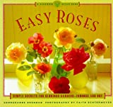 img - for Easy Roses: Secrets for Glorious Gardens- Indoors and Out (The Garden Style Book) book / textbook / text book