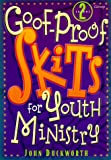 Goof-Proof Skits for Youth Ministry 2
