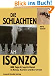 Die Schlacht am Isonzo: 888 Tage Krie...