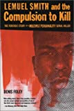 Lemuel Smith and the Compulsion To Kill