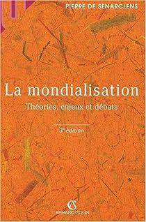 La Mondialisation : Théories, enjeux et débats par Senarclens