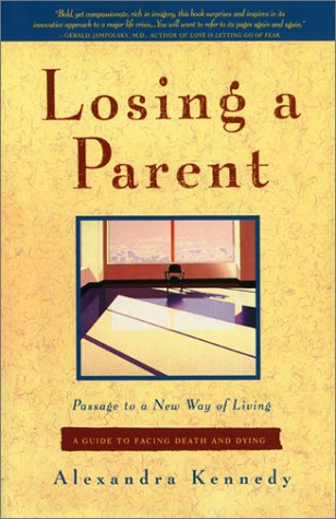 Losing a Parent: Passage to a New Way of Living, Alexandra Kennedy