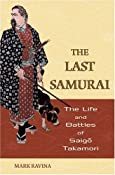 Amazon.com: The Last Samurai: The Life and Battles of Saigo Takamori (9780471705376): Mark Ravina: Books