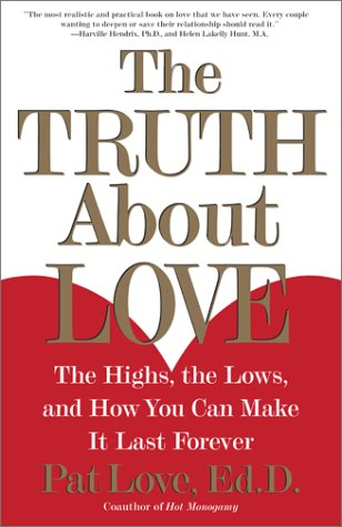 The Truth About Love: The Highs, the Lows, and How You...