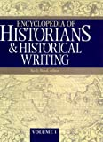 Encyclopedia of Historians and Historical Writers, 2 Volume Set