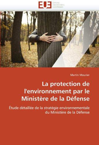 La protection de l 39 environnement par le ministere de la for Ministere de defense
