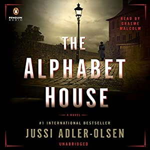 The Alphabet House (       UNABRIDGED) by Jussi Adler-Olsen Narrated by Graeme Malcom
