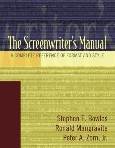 The Screenwriter's Manual: A Complete Reference of Format...