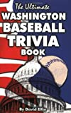 The Ultimate Washington Baseball Trivia Book